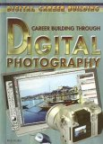 Book: Career Building Through Digital Photography, Rick Doble, Rosen Publishing,