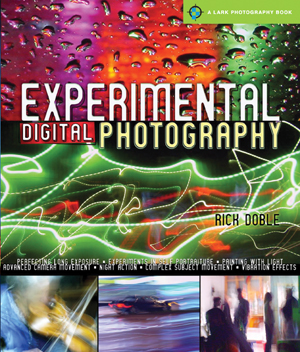 cover, Experimental Digital Photography, by Rick Doble, Lark Books